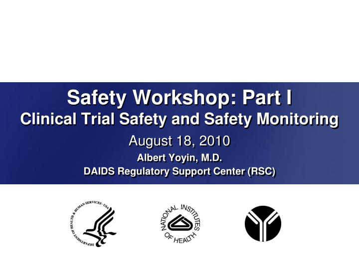 safety workshop part i clinical trial safety and safety monitoring n.