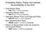 profitability ratios ratios that indicate the profitability of the hco
