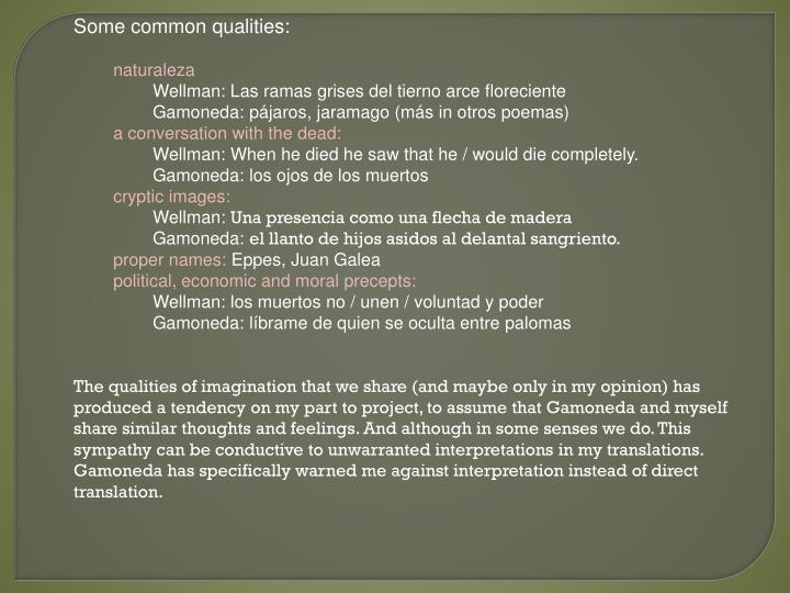 Some common qualities: