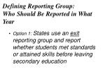 defining reporting group who should be reported in what year