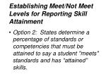 establishing meet not meet levels for reporting skill attainment