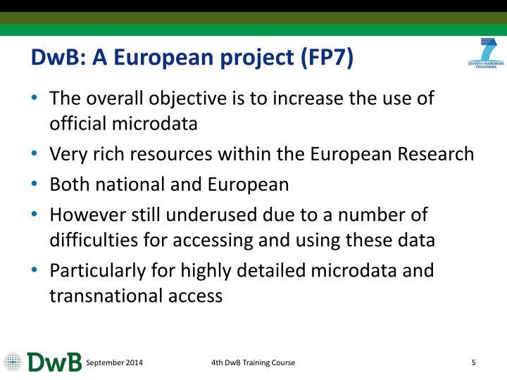 DwB: A European project (FP7)