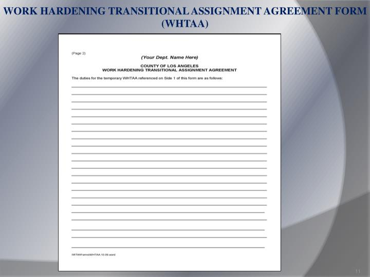 WORK HARDENING TRANSITIONAL ASSIGNMENT AGREEMENT FORM (WHTAA)