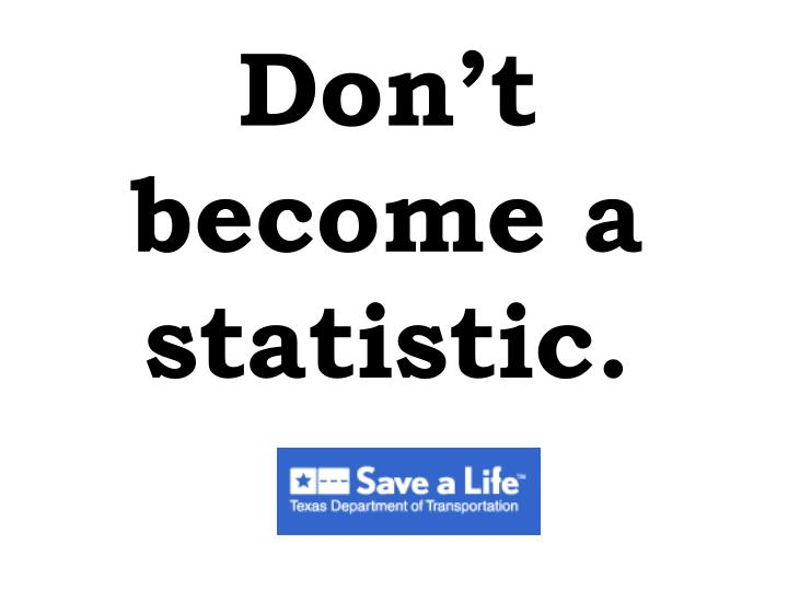 Don't become a statistic.