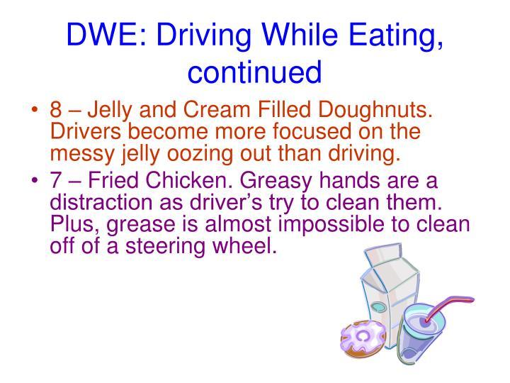 DWE: Driving While Eating,