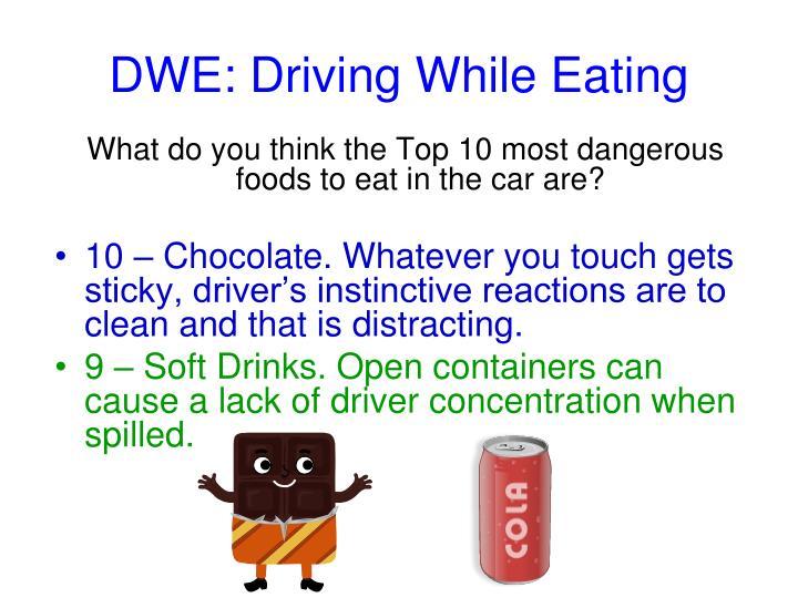 DWE: Driving While Eating