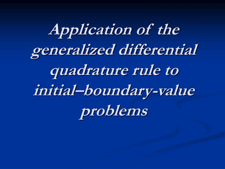 Application of the generalized differential quadrature rule to initial boundary value problems