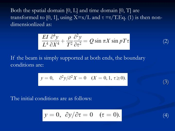 Both the spatial domain [0, L] and time domain [0, T] are transformed to [0, 1], using X=x/L and τ =t/T.Eq. (1) is then non-dimensionlized as: