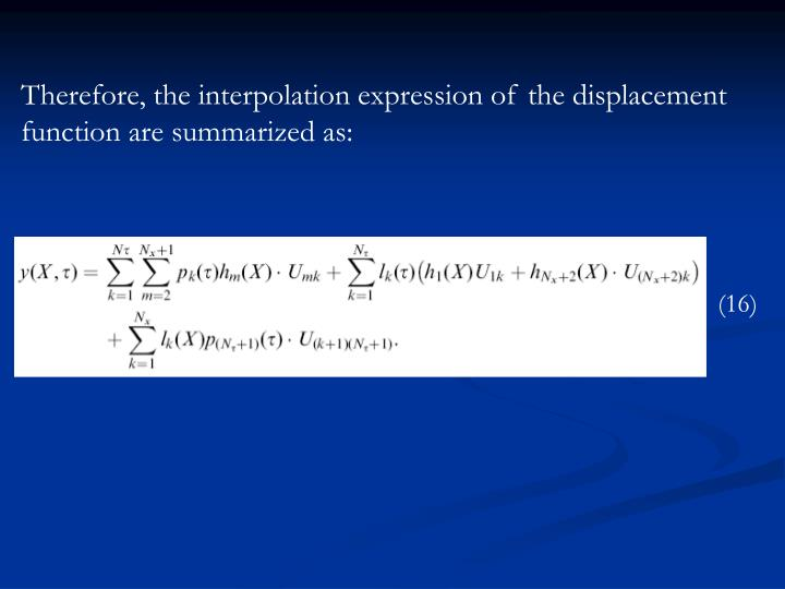 Therefore, the interpolation expression of the displacement function are summarized as:
