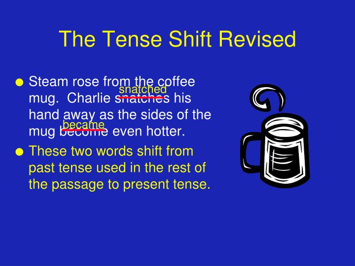 The Tense Shift Revised