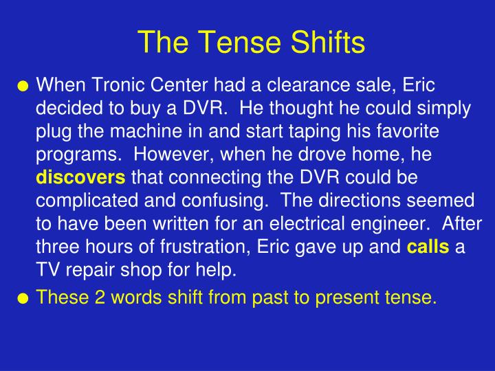 The Tense Shifts