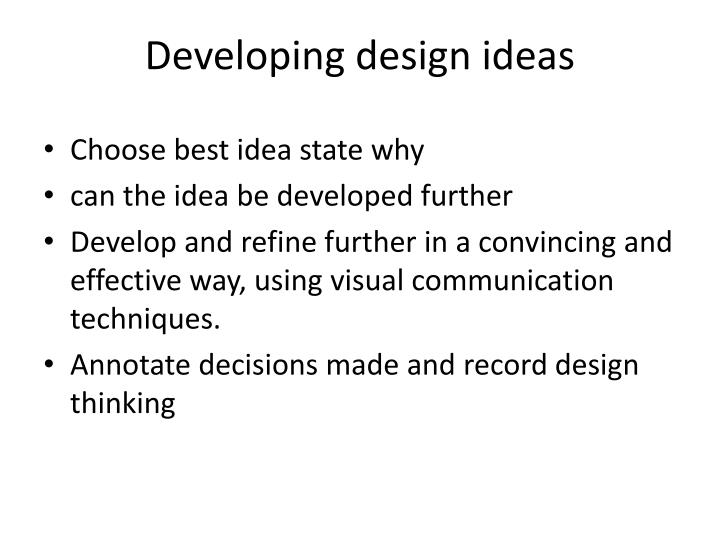 Developing design ideas