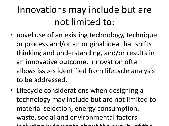 Innovations may include but are not limited to: