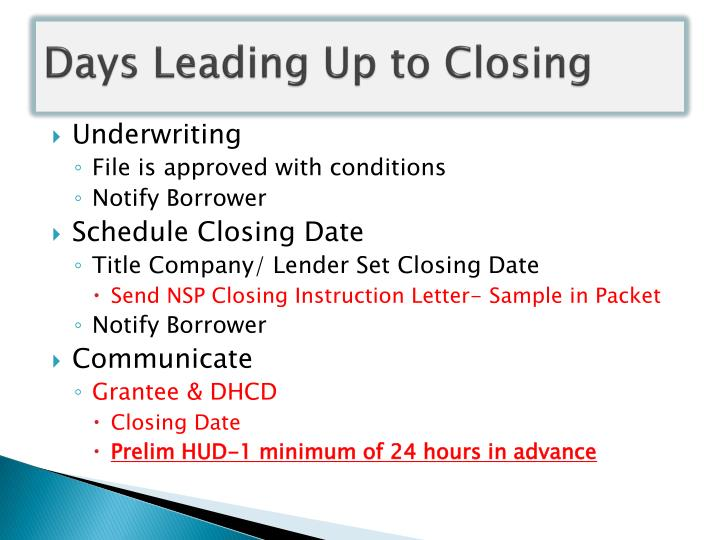 Days Leading Up to Closing