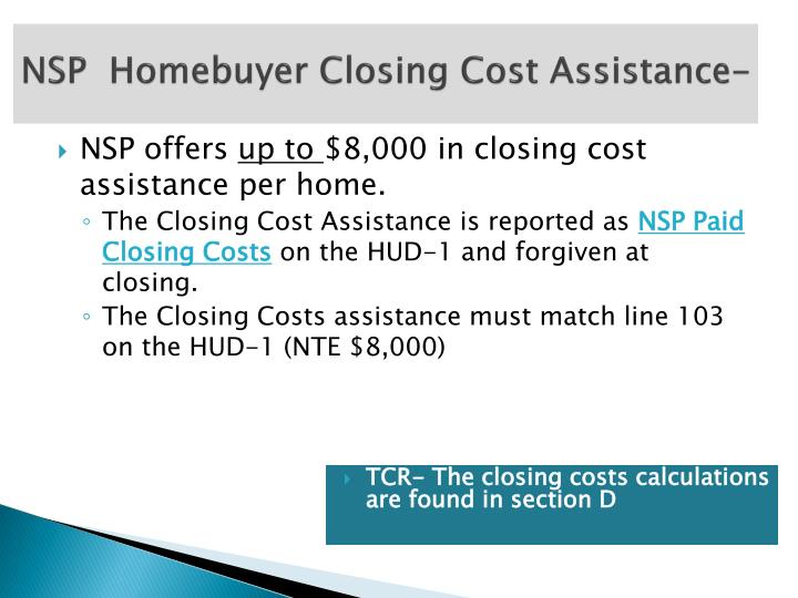 TCR- The closing costs calculations are found in section D