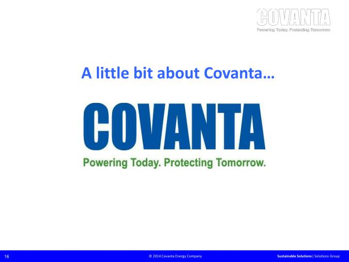 A little bit about Covanta…