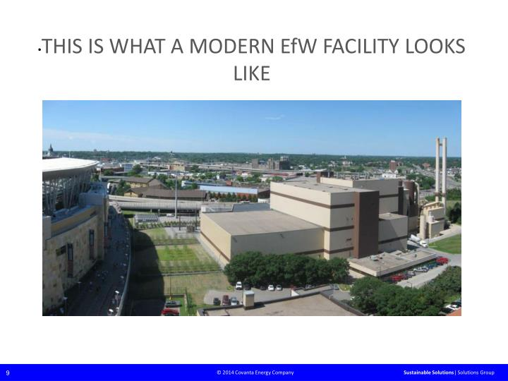 THIS IS WHAT A MODERN EfW FACILITY LOOKS LIKE