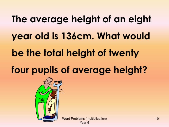 The average height of an eight year old is 136cm. What would be the total height of twenty four pupils of average height?