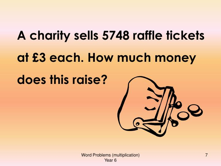 A charity sells 5748 raffle tickets at £3 each. How much money does this raise?
