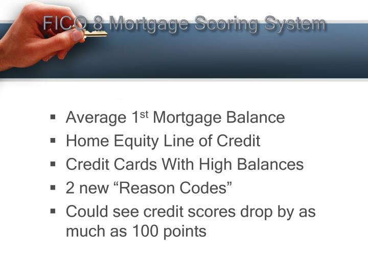 FICO 8 Mortgage Scoring System