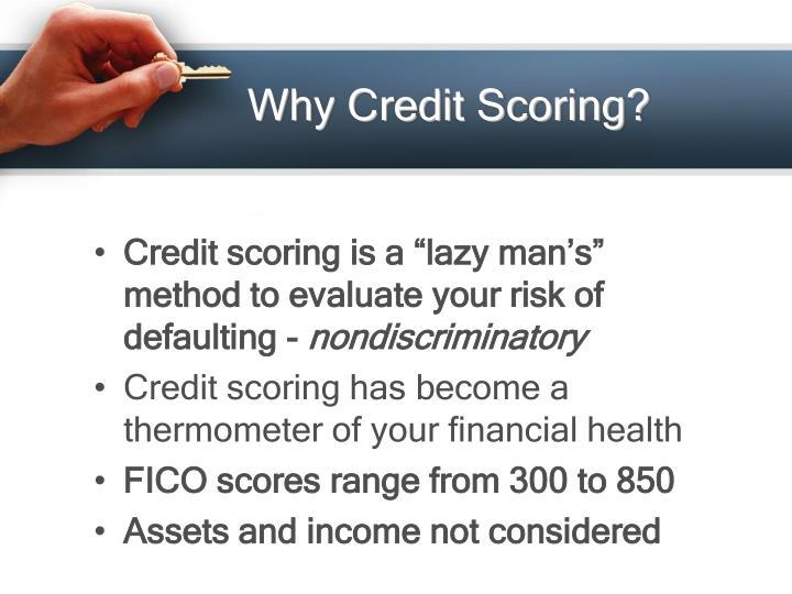 Why Credit Scoring?