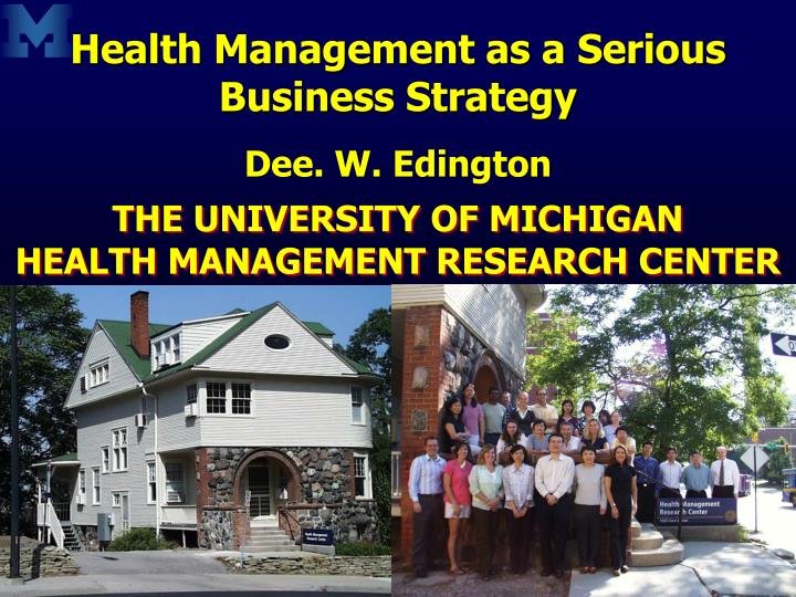 Health Management as a Serious Business Strategy