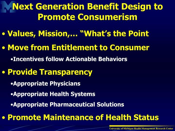 Next Generation Benefit Design to Promote Consumerism