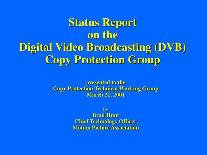 Status report on the digital video broadcasting dvb copy protection group