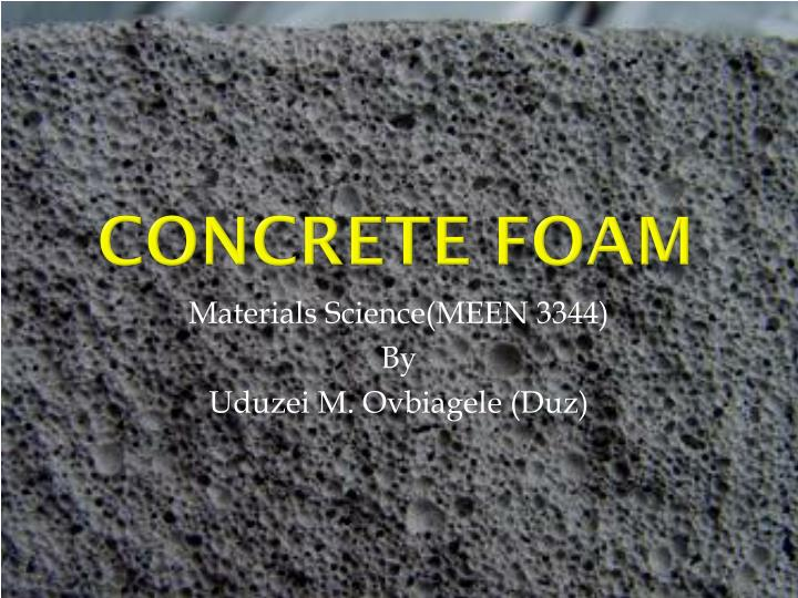 Concrete foam
