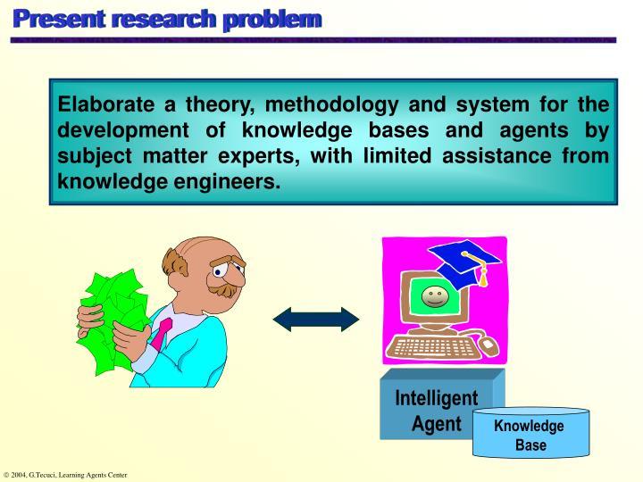 Present research problem