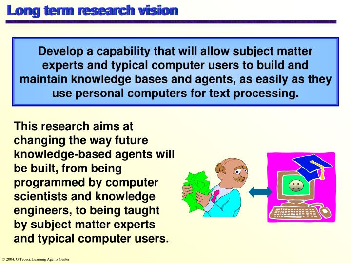 Long term research vision