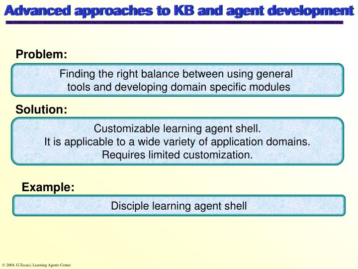 Advanced approaches to KB and agent development