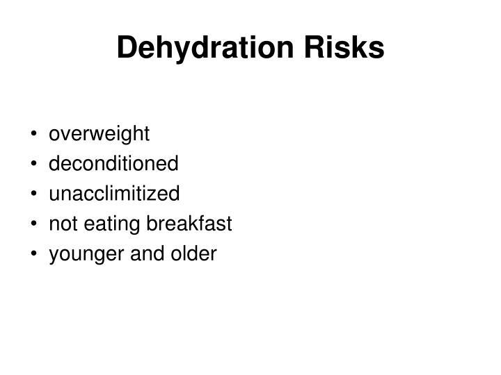 Dehydration Risks