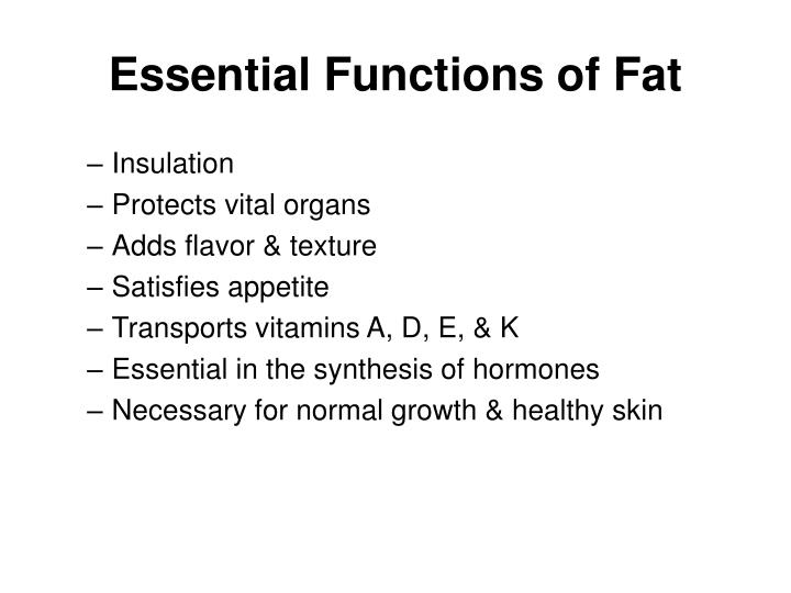 Essential Functions of Fat