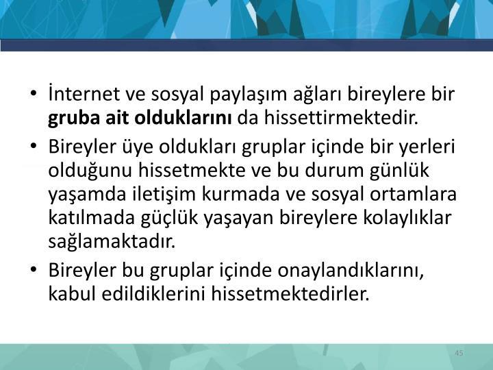 İnternet ve sosyal paylaşım ağları bireylere bir