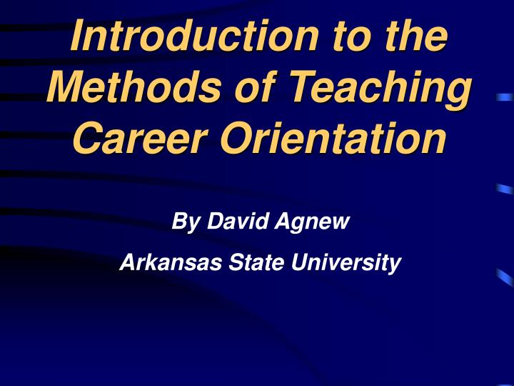 introduction to the methods of teaching career orientation n.