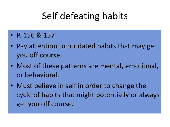 Self defeating habits