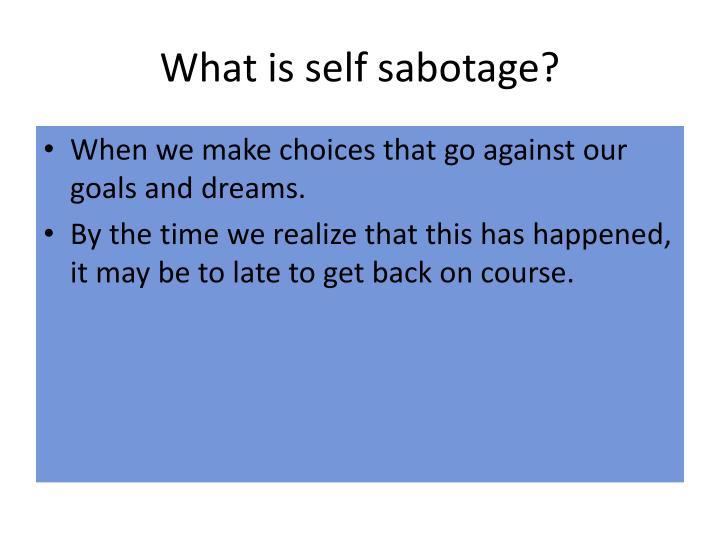 What is self sabotage?