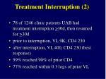 treatment interruption 2