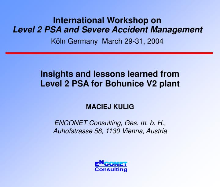 international workshop on level 2 psa and severe accident management k ln germany march 29 31 2004