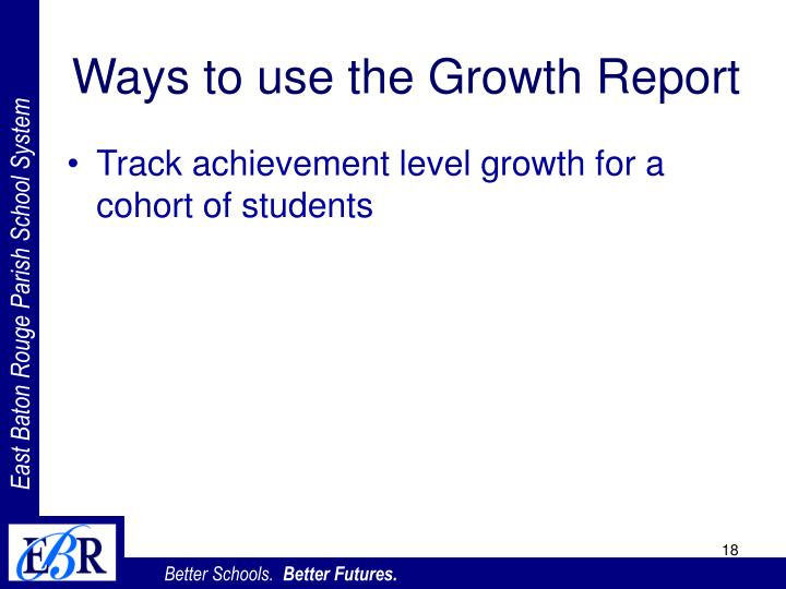 Ways to use the Growth Report