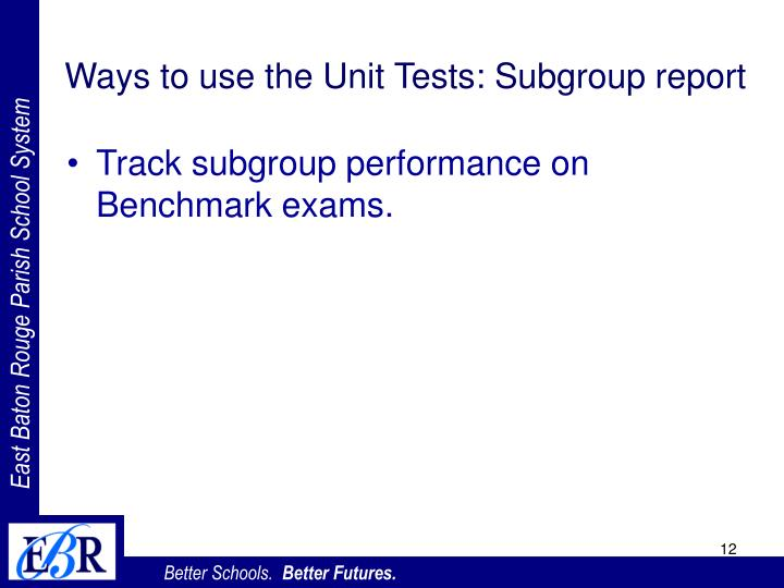 Ways to use the Unit Tests: Subgroup report