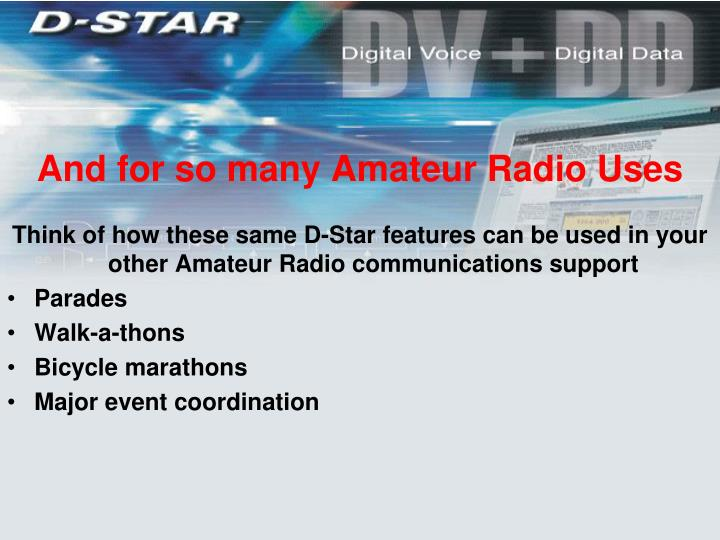 And for so many Amateur Radio Uses