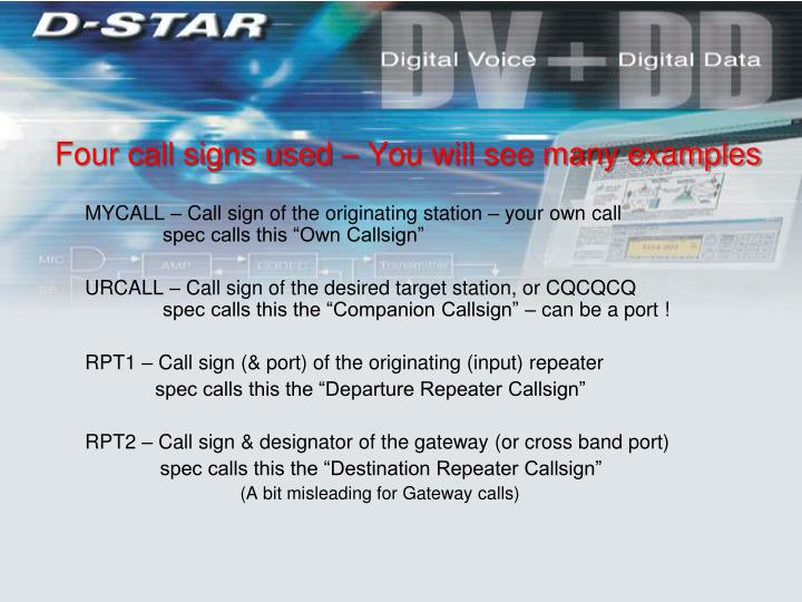 Four call signs used – You will see many examples