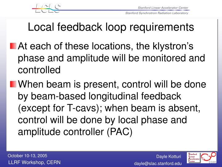 Local feedback loop requirements
