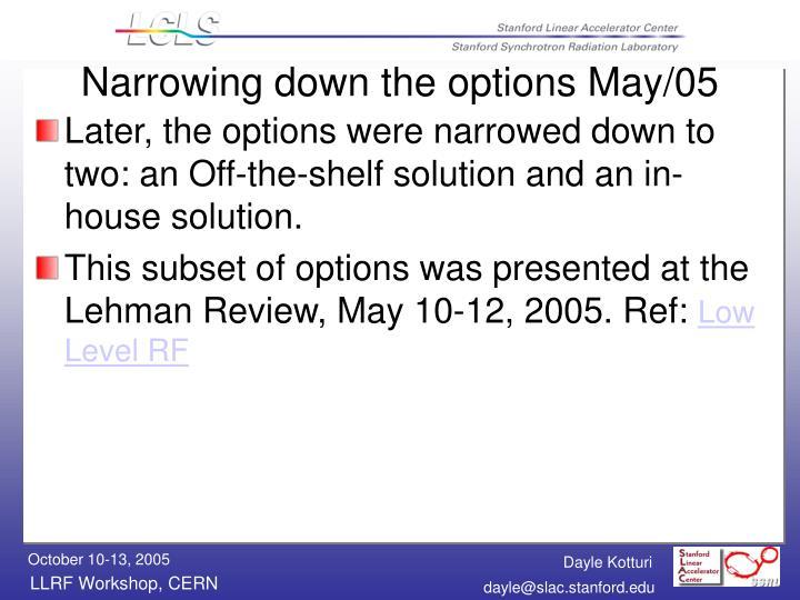Narrowing down the options May/05