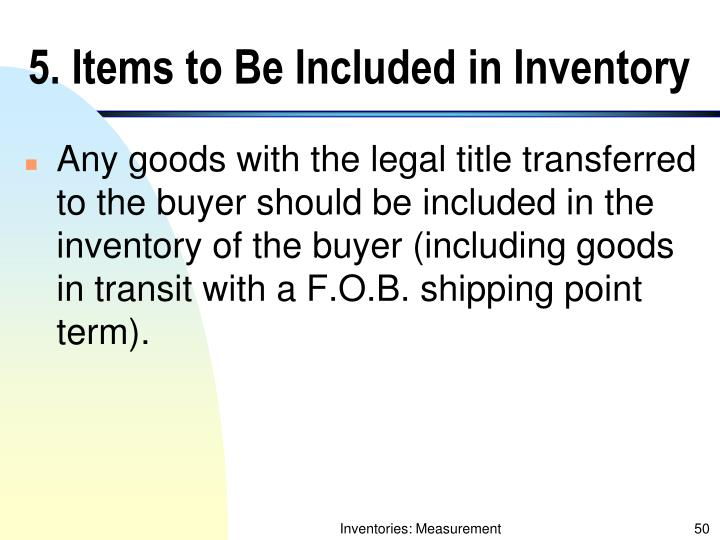5. Items to Be Included in Inventory