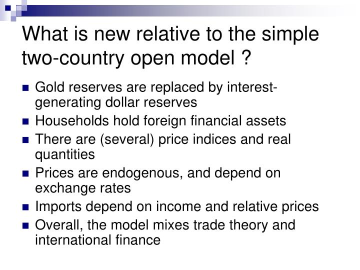 What is new relative to the simple two country open model
