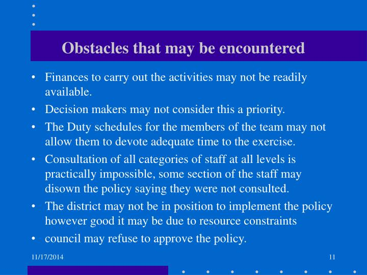 Obstacles that may be encountered