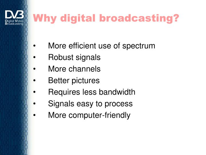 Why digital broadcasting